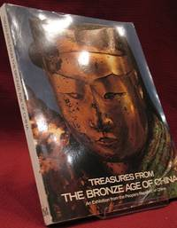 Treasures from the Bronze Age: An Exhibition from the Peoples Republic of China