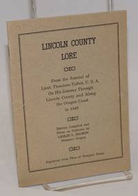 Lincoln County Lore; From the Journal of Lieut. Theodore Talbot, U.S.A. On His Journey Through Lincoln County and Along the Oregon Coast in 1849. Entries Compiled and Notes on Contents by Leslie L. Haskin, Newport, Oregon. Reprinted from Files of Newport News