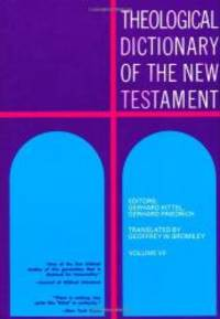 Theological Dictionary of the New Testament (Volume VII) by Gerhard Kittel and Gerhard Friedrich - Hardcover - 1971-02-09 - from Books Express and Biblio.com