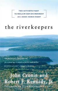 The Riverkeepers : Two Activists Fight to Reclaim Our Environment as a Basic Human Right by  Jr  Robert F. - Paperback - 1999 - from ThriftBooks and Biblio.com