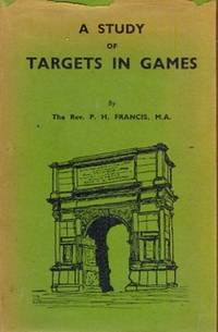 A Study of Targets in Games ( Tournaments, Field Athletic Sports, Baseball, Cricket, Football, Hockey, Golf, Lawn Tennis, Bowls, Etc. )