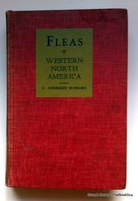 Fleas Of Western North America: Their Relation To The Public Health by Clarence Andresen Hubbard - Hardcover - 1947 - from ThatBookGuy and Biblio.com