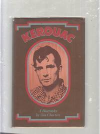 Kerouac: A Biography by Ann  Charters - First edition - 1973 - from The Old Book Shop of Bordentown (ABNJ) (SKU: E25157)