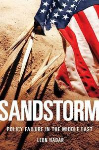 Sandstorm : Policy Failure in the Middle East