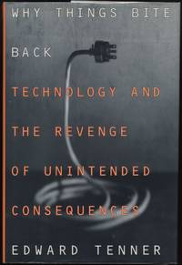 image of Why Things Bite Back:  Technology and the Revenge of Unintended Consequences