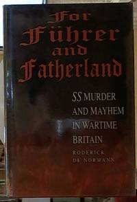 image of For Fuhrer and Fatherland: SS Murder and Mayhem in Wartime Britain