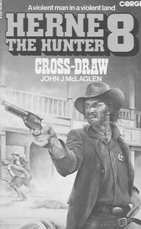 Herne the Hunter 8: Cross-Draw by  John J McLaglen - Paperback - First Paperback Edition - 1978 - from Farrellbooks (SKU: 003839)