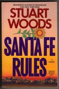 Santa Fe Rules [COLLECTIBLE ADVANCE READING COPY]