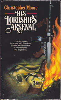 His Lordship's Arsenal by Christopher Moore; Christopher G. Moore - Paperback - First Paperback Edition - 1986 - from Books of the World (SKU: RWARE0000000750)