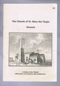 The Church of St. Mary the Virgin, Newent. A Guide to the Church with notes on its history and architecture