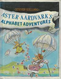 Aster Aardvark's Alphabet Adventures by  Steven (Auth & Illus) ABC. Kellogg - First Printing - 1987 - from E M Maurice Books, LLC, ABAA and Biblio.co.uk