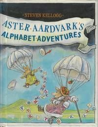 Aster Aardvark's Alphabet Adventures by ABC. Kellogg, Steven (Auth & Illus) - 1987