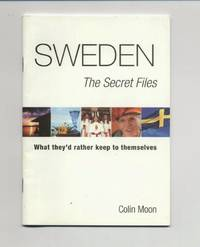 Sweden: The Secret Files - What They'd Rather Keep to Themselves