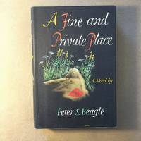 A Fine and Private Place by  Peter S Beagle - Signed First Edition - 1960 - from The Bookman & The Lady (SKU: Beagle-22)