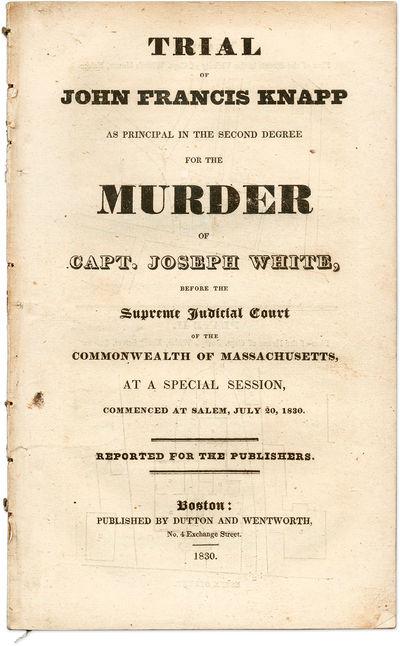 1830. The Jury Could Not Decide: McDade 572 . Knapp, John Francis, Defendant. Trial of John Francis ...