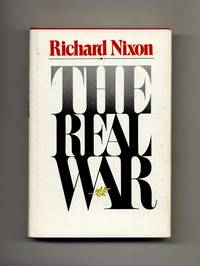 The Real War  -1st Edition/1st Printing by  Richard Nixon - First Edition; First Printing - 1980 - from Books Tell You Why, Inc. (SKU: 26383)