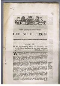 Anno Quinquagesimo Quarto, Georgii III Regis. CAP. IX. An Act for punishing Mutiny and Desertion; and for the better Payment of the Army and their Quarters. [23d March 1819.]