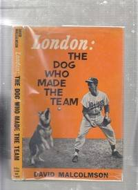 London: The Dog Who Made The Team (in original dust jacket)