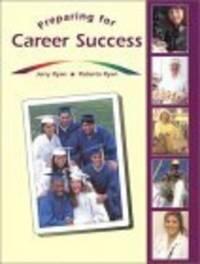 Preparing for Career Success, Student Edition