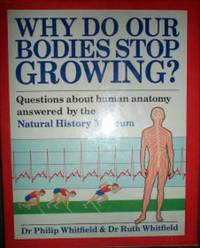 image of Why Do Our Bodies Stop Growing? : Questions about Human Anatomy Answered  by the Natural History Museum