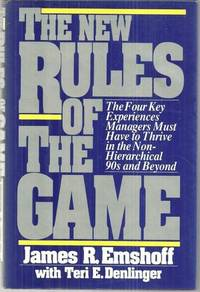 Image for NEW RULES OF THE GAME Four Key Experiences Managers Must Have to Thrive in the Non-Hierarchical 90s and Beyond