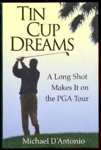 TIN CUP DREAMS - A Long Shot Makes It on the PGA Tour