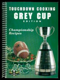 image of TOUCHDOWN COOKING - Gray Cup Edition - Championship Recipes