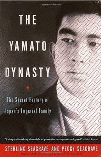 The Yamato Dynasty: The Secret History of Japans Imperial Family