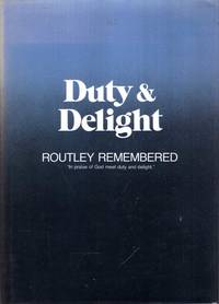 DUTY AND DELIGHT: Routley Remembered a memorial tribute to Erik Routley (1917-1982)