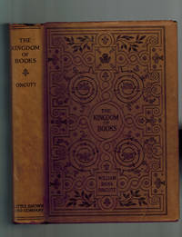 The Kingdom of Books by  William Dana Orcutt - Hardcover - 2nd Printing - 1927 - from Dale Steffey Books (SKU: 006559)