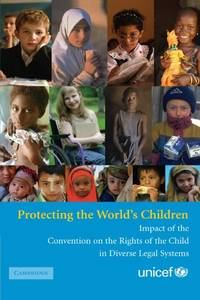 Protecting the World's Children: Impact of the Convention on the Rights of the Child in...