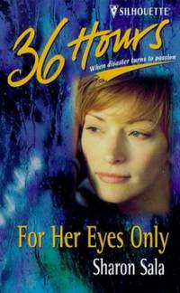 For Her Eyes Only (36 Hours) by  Sharon Sala - Paperback - from World of Books Ltd and Biblio.com