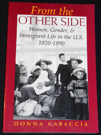 image of From the Other Side; Women, Gender, and Immigrant Life in the U. S., 1820-1990