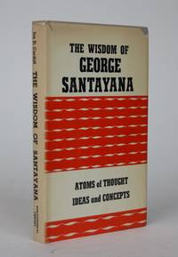 image of The Wisdom of George Santayana: Atoms of Thought, Ideas and Concepts