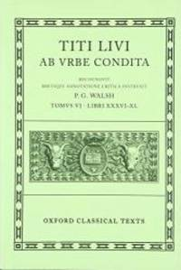 Ab Urbe Condita: Volume VI: Books XXXVI-XL (Oxford Classical Texts) (Bks.36-40) by Livy - Hardcover - 1999-08-08 - from Books Express and Biblio.com