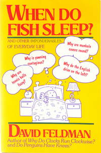 When Do Fish Sleep?: And Other Imponderables Of Everyday Life