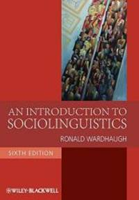 An Introduction to Sociolinguistics by Ronald Wardhaugh - Paperback - 2009-01-01 - from Books Express (SKU: 1405186682n)