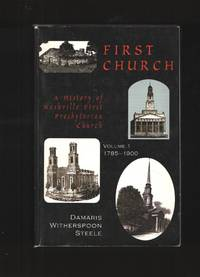 image of First Church, volume I  A 19th century history of First Presbyterian  Church of Nashville