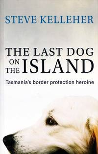image of The Last Dog on the Island.  Tasmania's border protection heroine