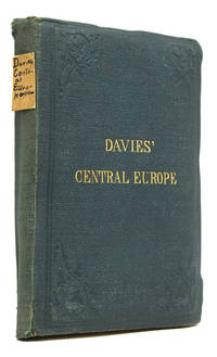 Davies' Central Europe. Map of Central Europe Containing all the Railways in use with the Stations, also the Principal Roads, Rivers and Mountain Ranges
