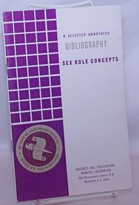 image of Sex Role Concepts: How Women and Men See Themselves and Each Other. A selected annotated bibliography