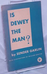 image of Is Dewey the man? With illustrations by William Gropper
