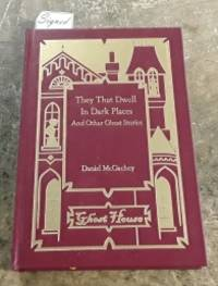 """They That Dwell in Dark Places and Other Ghost Stories (SIGNED Limited  Edition) Copy """"30"""" of 100 Copies by  Daniel McGachey - Signed First Edition - 2009 - from Book Gallery // Mike Riley and Biblio.com"""