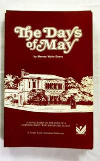 The Days of May (inscribed by author) by  Mervyn Wyke Evans - Paperback - 2nd Edition - 1986 - from Adelaide Booksellers (SKU: BIB225505)