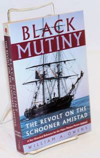 Black mutiny; the revolt on the schooner Amistad
