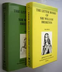 The letter books of Sir William Brereton { Vols I & II }