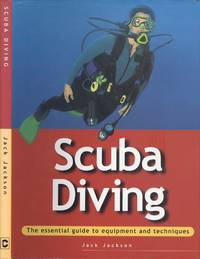SCUBA DIVING, the Essential Guide to Equipment and Techniques