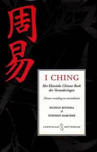 I Ching. Het Klassieke Chinese Boek der Veranderingen. Nieuwe vertaling uit het Chinees met Inleiding en Concordantie