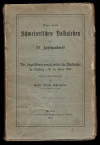 image of AUS DEM SCHWEIZERISCHEM VOLKSLEBEN DES XV JAHRHUNDERTS. Der Inquisitionsprozess wider die Waldenser zu Freiberg i. U. im Jahre 1430 nach den Akten dargestellt.