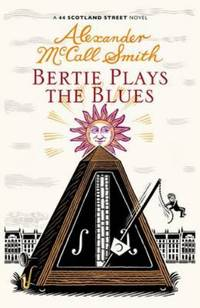 Bertie Plays the Blues (44 Scotland Street 7)
